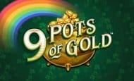 9 Pots of Gold